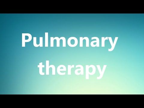 Pulmonary therapy - Medical Meaning and Pronunciation