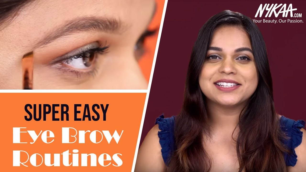 Two Super Easy Eye Brow Routines Ft Sukanya M Pro Makeup Tips Nykaa Youtube