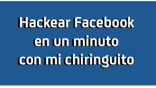 Hackear Facebook en 1 minuto con mi chiringuito
