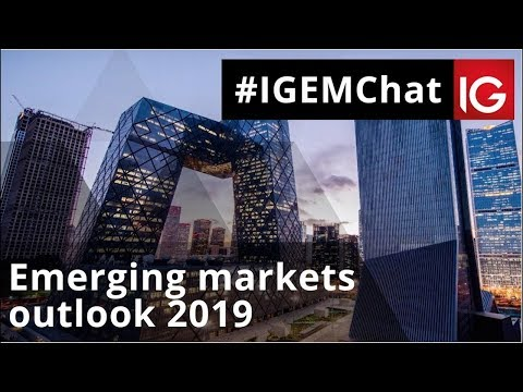 Emerging markets outlook 2019 | #IGEMChat