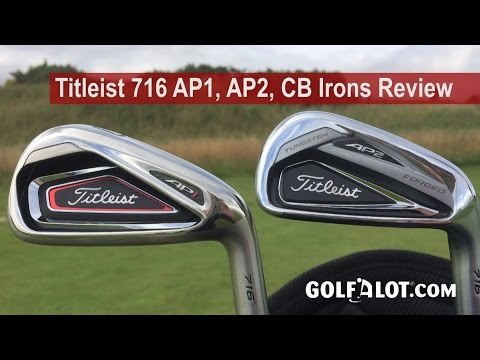 Titleist 716 AP1, AP2, CB, MB Irons Review By Golfalot