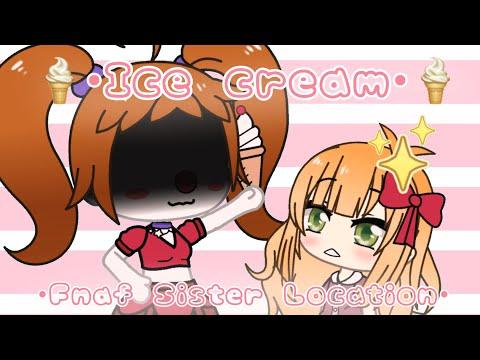 {FNAF SL} 🍦Ice cream Meme🍦(Original?) |  Feat. Elizabeth \u0026 Circus Baby