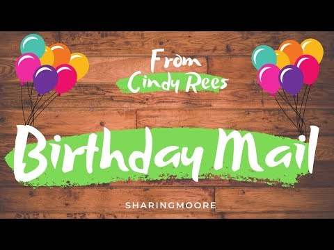 Birthday Swap & Birthday Mail from Cindy! ~ May 2019 {Sharingmoore}