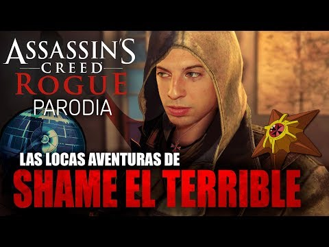 Assassin's Creed Rogue Parodia | Las Locas Aventuras de Shame 'El Terrible' | Ray Snakeyes