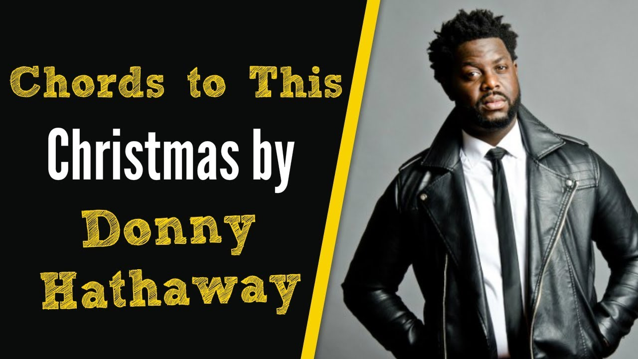 chords to this christmas by donny hathaway - This Christmas Chords