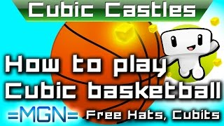 How to play basketball in Cubic Castles!