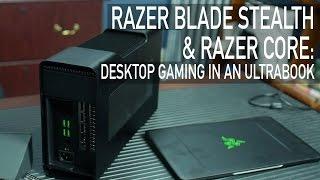 Desktop GPU on a Laptop: Razer Blade Stealth & Razer Core Thunderbolt 3 Graphics Dock