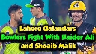 Lahore Qalandars Bowlers Fight With Haider Ali and Shoaib Malik | Peshawar Vs Lahore | PSL 5