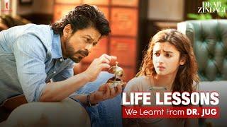 Dear Zindagi | Life Lessons By Dr. Jug | Mash Up | Shah Rukh Khan, Alia Bhatt