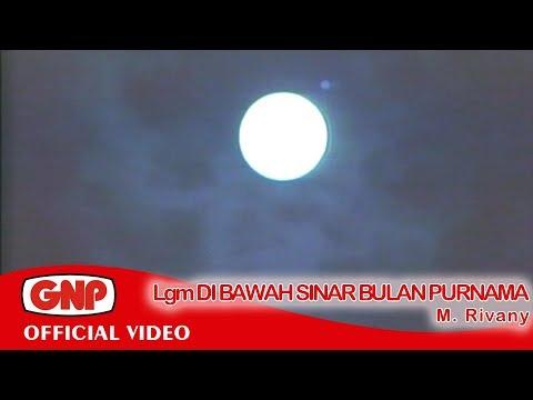 Lgm Di Bawah Sinar Bulan Purnama - M. Rivany