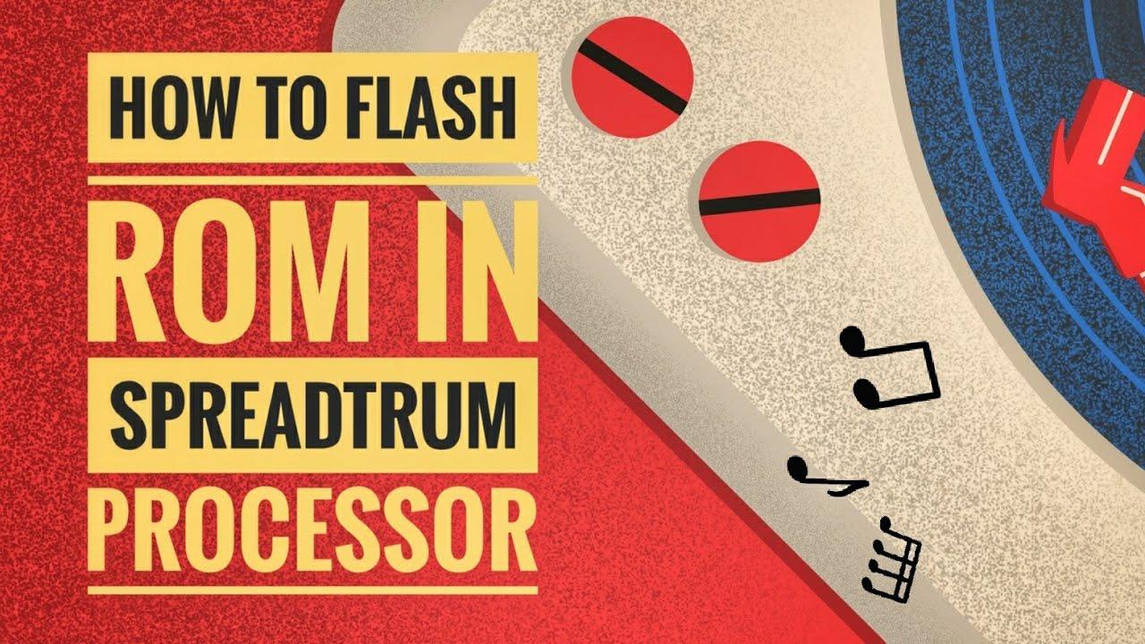 How To Flash ROM in Spreadtrum Processor