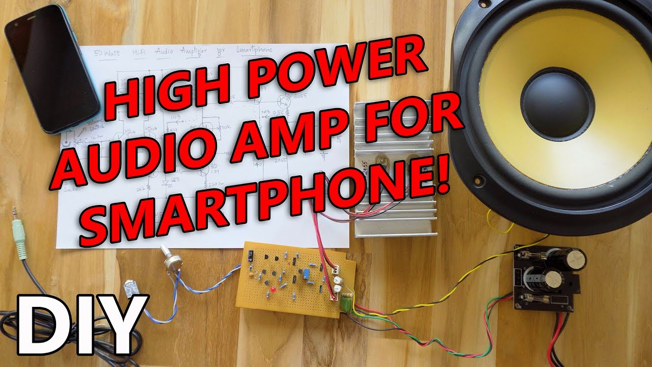 How To Make High Power Audio Amplifier For Smartphone Youtube 58 W