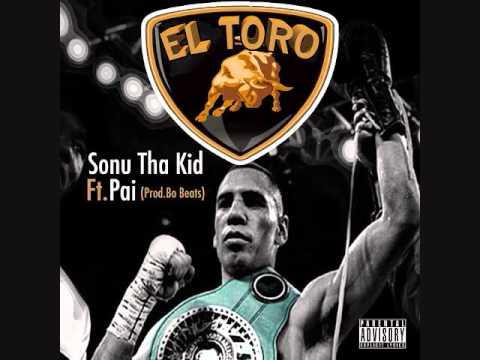 Sonu Tha Kid ft Pai  - E l Toro  -  prod. Bo Beats