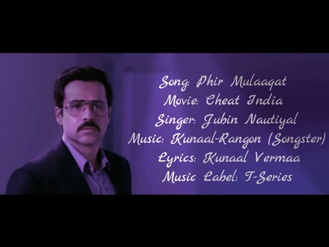 Phir Mulaaqat Full Song With Lyrics ▪ Jubin Nautiyal ▪ Cheat India ▪ Emraan Hashmi & Shreya D