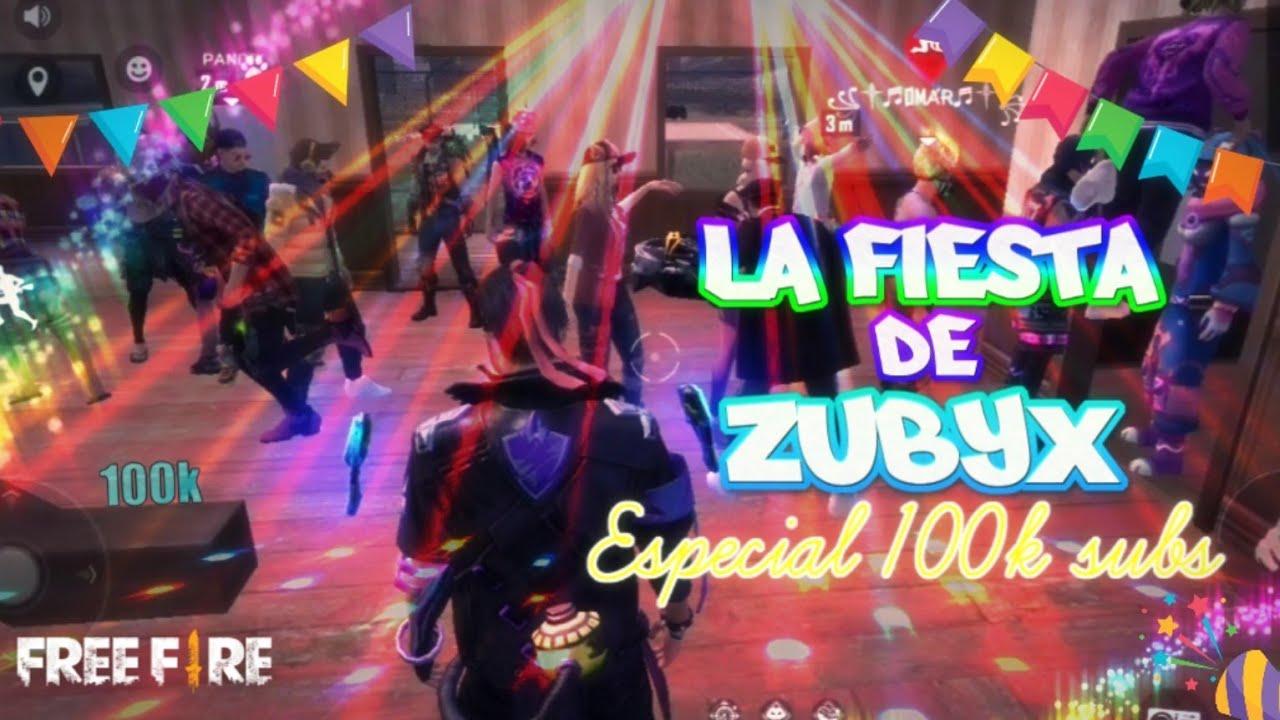 Download LA FIESTA DE ZUBYX ⚡ESPECIAL 100K SUBS⚡ | FREE FIRE RANDOM #10