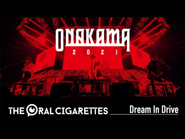 THE ORAL CIGARETTES「Dream In Drive」at ONAKAMA 2021(2021.1.31 OSAKA-JO HALL)