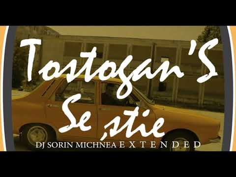Tostogan'S se stie DJSorin Michnea EDXTENDE