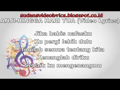 ANJI   HINGGA HARI TUA OFFICIAL VIDEO LYRICS