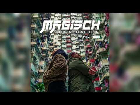Olexesh - Magisch (feat. Edin) [volvi remix]