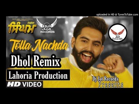 Tolla Nachda Dhol Remix Parmish Verma Ft Lahoria Production DJ Jot Records Presents