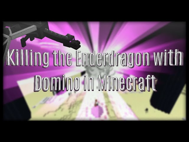 Killing the Enderdragon with Domino in Minecraft