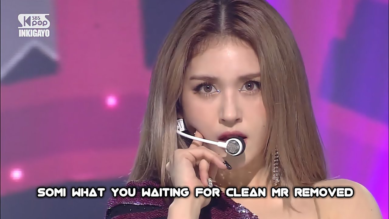 [CLEAN MR Removed] 200809 SOMI (전소미) - What You Waiting For