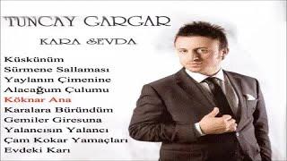 Tuncay Gargar - Köknar Ana