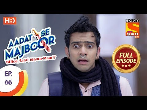 Aadat Se Majboor - Ep 66 - Full Episode - 2nd January, 2018