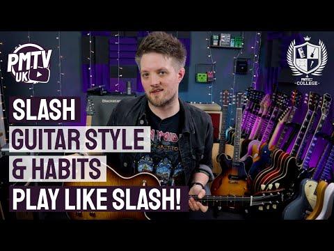 Slash Guitar Style & Habits – Learn To Play Guitar Like Slash!