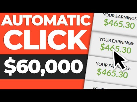 Earn $60,000/Month With AUTOMATIC Click System! (Make Money Online)