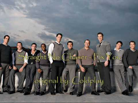 Straight No Chaser - Fix You