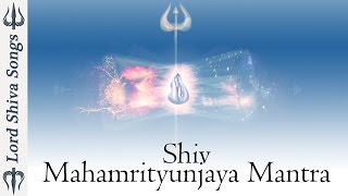 Top Shiva Mantra - Shiva Mahamrityunjaya Mantra lyrics ( Full Song )