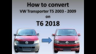 How to convert VW Transporter T5 on T6 !