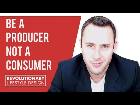 Why You NEED To Be A Producer Not A Consumer