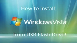 Windows Vista - Installation from a USB Flash Drive
