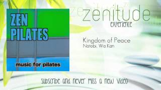 Zen Pilates - Natobi, Wa Kan - Kingdom of Peace - ZenitudeExperience
