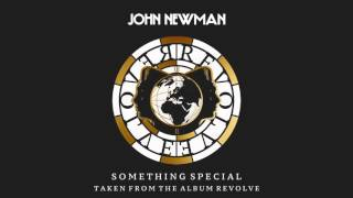 John Newman Something Special Audio.mp3