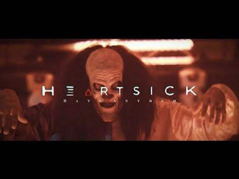Смотреть клип Heartsick - Hate Anthem
