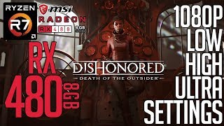 RX 480 on Dishonored Death of the Outsider! Low-High-Ultra Settings 1080p FPS Benchmark Test!