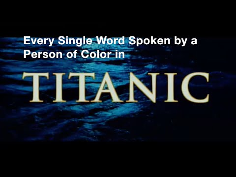 Every Single Word Spoken by a Person of Color in 'Titanic'