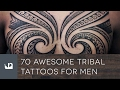 70 Awesome Tribal Tattoos Tattoos For Men