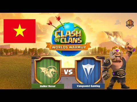 HANOI ROYAL vs  VANGUARD GAMING Clash Worlds Warmup Round 1 - Clash of Clans