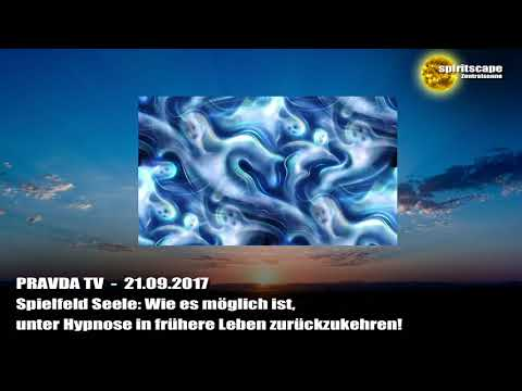 Spielfeld Seele: Wie es möglich ist, unter Hypnose in frühere Leben... - Pravda TV - 21.09.17