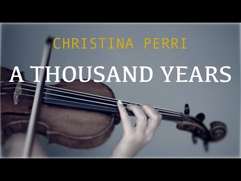 Christina Perri  A Thousand Years for violin and piano