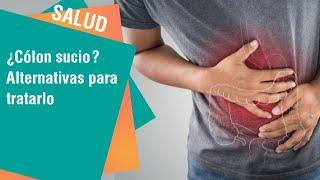 ¿Cómo se manifiesta un colon sucio? | Salud
