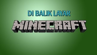 Di Balik Layar Minecraft (+Info tentang Minecraft)