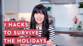 7 Hack to Survive the Holidays