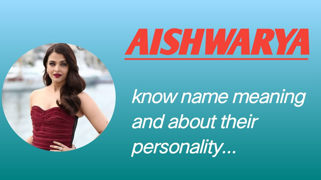 Aishwarya Know Name Meaning And About Their Personality Youtube Her name is aishwarya from the birth only. youtube