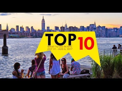 Weekly 10: Top 10 Things to Do in NYC July 31-August 6, 2017