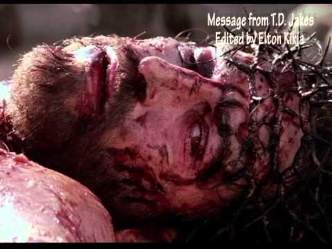 T.D JAKES - JESUS DIED